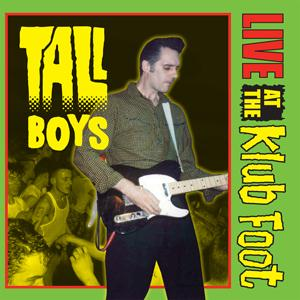 The Tall Boys - Live At The Klub Foot