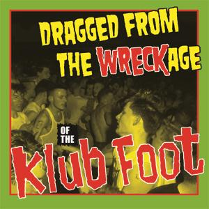 Various Artists  - Dragged From The WRECKage Of The Klub Foot