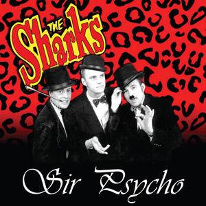 The Sharks - Sir Psycho Coloured