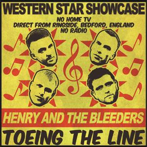 Henry & The Bleeders - Toeing The Line