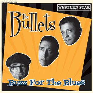 The Bullets - Buzz For The Blues