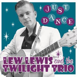 Lew Lewis & The Twilight Trio - Just Dance