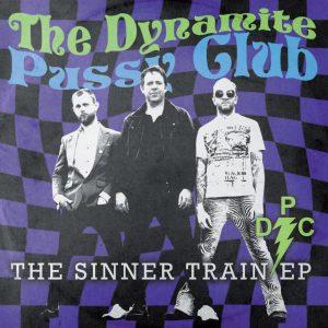 The Dynamite Pussy Club - The Sinner Train