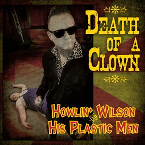 Howlin' Wilson - Death Of A Clown 7-Inch Coloured