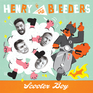 Henry & The Bleeders - Scooter Boy Coloured