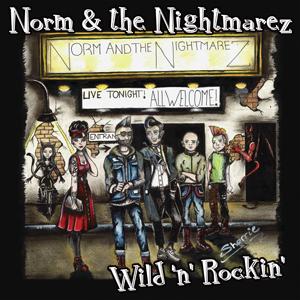 Norm & The Nightmarez - Wild & Rockin 7-Inch Coloured