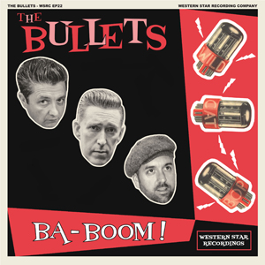 The Bullets - Ba-Boom!