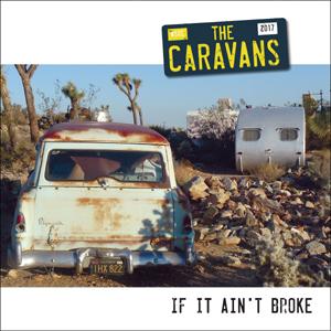 The Caravans - If It Aint Broke Coloured