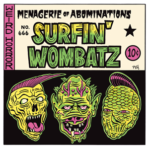 The Surfin' Wombatz - Menagerie Of Abominations Coloured