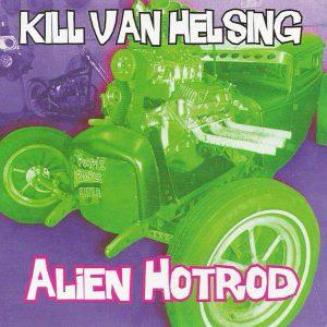 Kill Van Helsing - Alien Hotrod