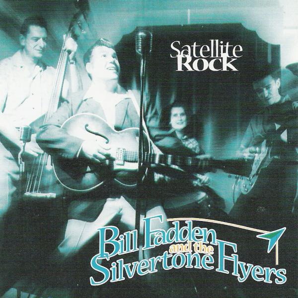 Bill Fadden & The Silvertone Flyers - Satellite Rock