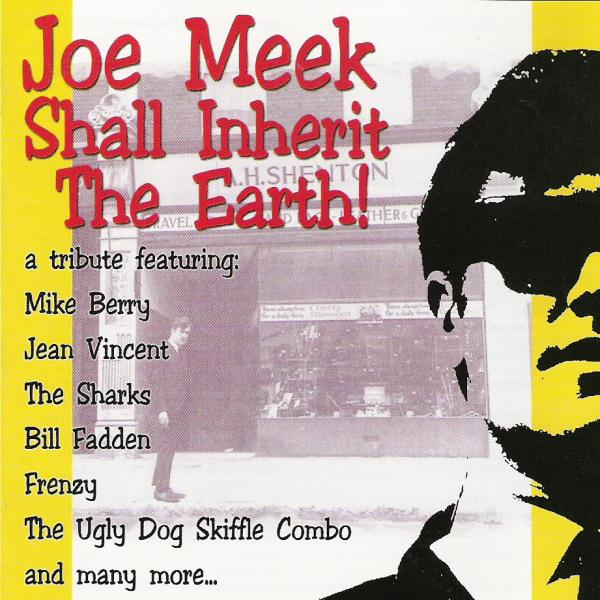 Various Artists  - Joe Meek Shall Inherit The Earth Vol. 1