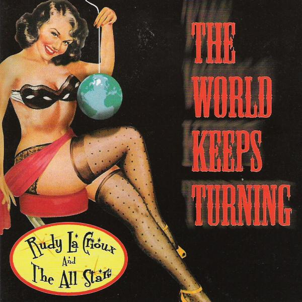 Rudy La Crioux & The All Stars - The World Keeps Turning