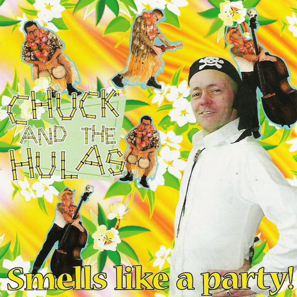 Chuck & The Hulas - Smells Like A Party