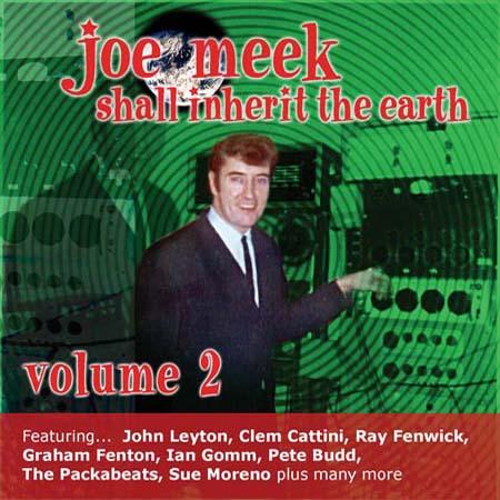 Various Artists  - Joe Meek Shall Inherit The Earth Vol. 2