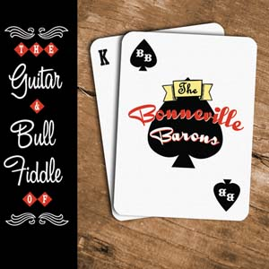The Bonneville Barons - The Guitar & Bull Fiddle Of...