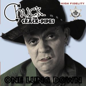 Chuck & The Crack-Pipes - One Lung Down