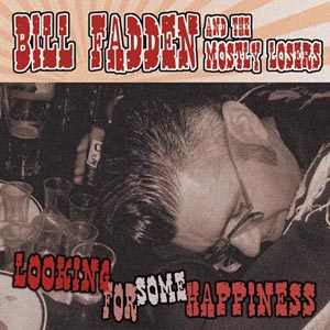 Bill Fadden & The Mostly Losers - Looking For Some Happiness