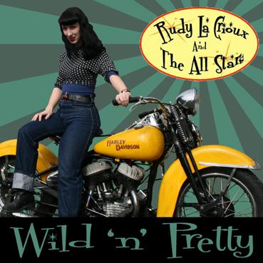Rudy La Crioux & The All Stars - Wild N Pretty