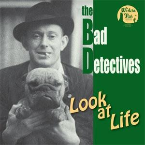 The Bad Detectives - Look At Life