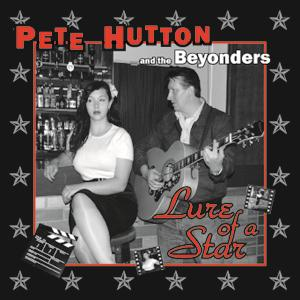 Pete Hutton & The Beyonders - Lure Of A Star