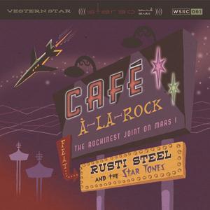Rusti Steel & The Star Tones - Cafe A La Rock