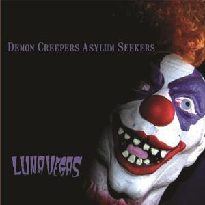Luna Vegas - Demon Creepers, Asylum Seekers