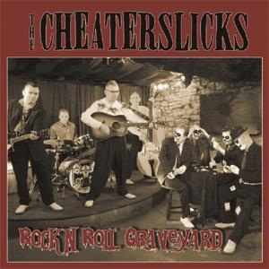 The Cheaterslicks - Rock N Roll Graveyard