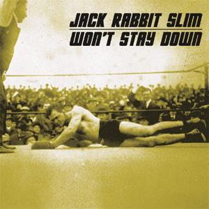 Jack Rabbit Slim - Won't Stay Down