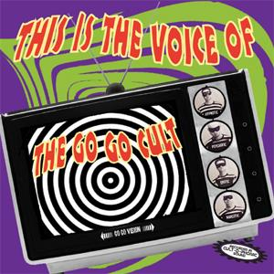The Go Go Cult - This Is The Voice Of...The Go Go Cult