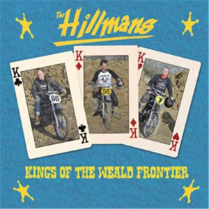 The Hillmans - Kings Of The Wealde Frontier