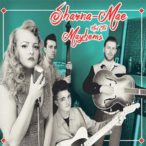 Sharna Mae & The Mayhems - Love Drunk