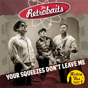 The Retrobaits - Your Squeezes Dont Leave Me