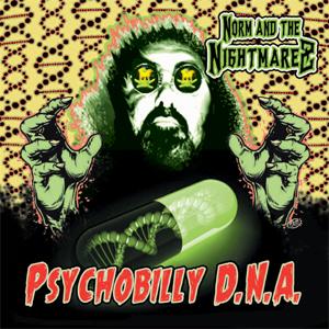 Norm & The Nightmarez - Psychobilly DNA