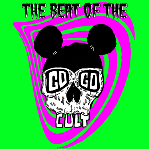 The Go Go Cult - The Beat Of...