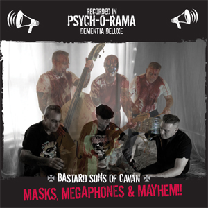 Bastard Sons Of Cavan - Masks, Megaphones & Mayhem