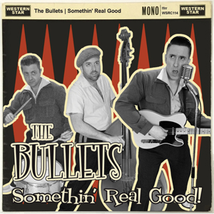 The Bullets - Something Real Good