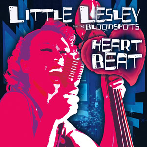 Little Lesley & The Bloodshots - Heartbeat