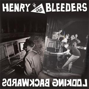 Henry & The Bleeders - Looking Backwards