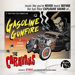 The Caravans - Gasoline & Gunfire (True Story)