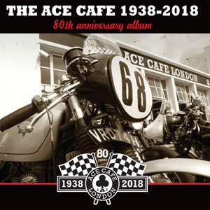 Various Artists  - Ace Cafe London - 80th Anniversary