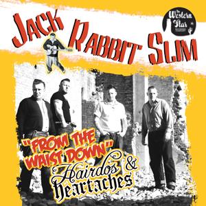 Jack Rabbit Slim - From The Waist Down   Hairdos & Heartaches