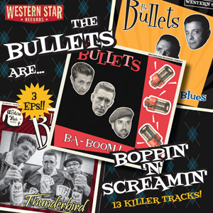 The Bullets - Boppin N Screamin