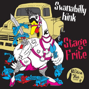Stage Frite - Swanabilly Kink