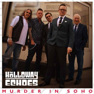 The Holloway Echoes - Murder In Soho
