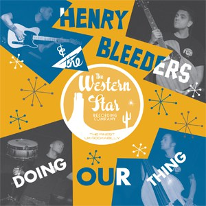 Henry & The Bleeders - Doin' Our Thing