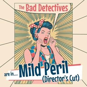 The Bad Detectives - Are In Mild Peril (Directors Cut) CD Album