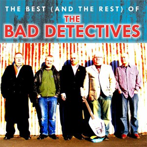 The Bad Detectives - The Best (And The Rest) Of The Bad Detectives