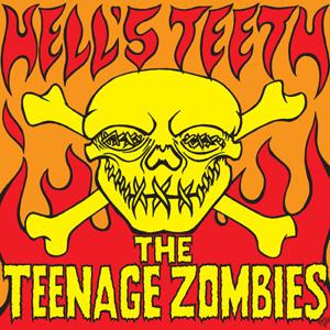 The Teenage Zombies - Hells Teeth
