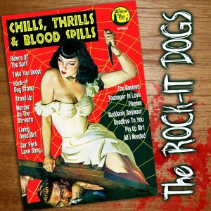 The Rock-It Dogs - Chills, Thrills & Blood Spills CD